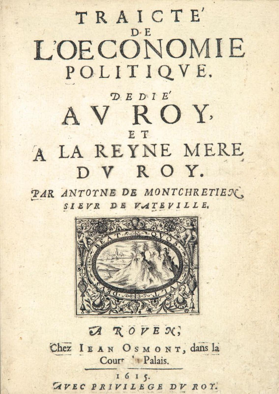 traicte_de_l_oeconomie_politique_1615_written_by_antoyne_de_montchretien.jpg