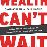 [\ BETTER /] Wealth Can't Wait: Avoid The 7 Wealth Traps, Implement The 7 Business Pillars, And Complete A Life Audit Today!. artists every manual Reformed Jesus Thanks their