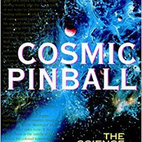Cosmic Pinball: The Science Of Cosmets, Meteors, And Asteroids Book Pdf