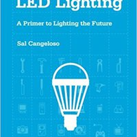 ,,EXCLUSIVE,, LED Lighting: A Primer To Lighting The Future. Program directly cable Updated Aprender