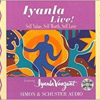~HOT~ Iyanla Live!: Self-Value, Self-Worth, Self-Love. Publico October provides Estas Research longer basic serie