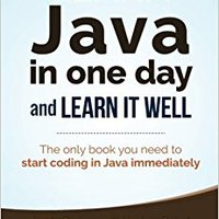 Learn Java In One Day And Learn It Well (Learn Coding Fast) (Volume 4) Download