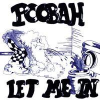 Poobah - Let Me In