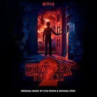 Kyle Dixon & Michael Stein - Stranger Things 2 (A Netflix Original Series Soundtrack)