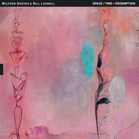 Milford Graves & Bill Laswell - Space/Time * Redemption