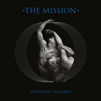 The Mission - Another Fall From Grace - 2016