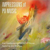 Ken Vandermark's Topology Nonet feat. Joe McPhee - Impressions of PO Music