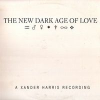 Xander Harris - The New Dark Age Of Love