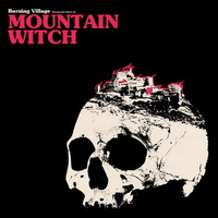 Mountain Witch - Burning Village - 2016