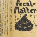 Fecal Matter - Illiteracy Will Prevail (Demo)