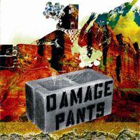 Damage Pants - Damage Pants