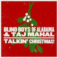 Blind Boys of Alabama & Taj Mahal - Talkin' Christmas!