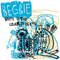 Begbie - White Is The Colour Of Death