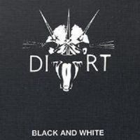 Dirt - Black and White