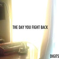 Digits - The Day You Fight Back EP