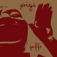 Pigs - Gaffe - 10