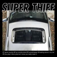 Super Thief - Eating Alone in My Car EP