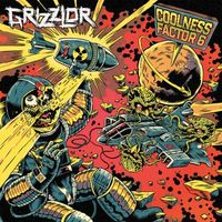 Grizzlor - Coolness Factor 6 EP