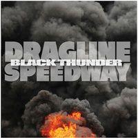 Dragline Speedway - Black Thunder