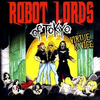 Robot Lords of Tokyo - Virtue & Vice - 2013 (stoner rock)