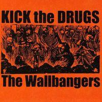 Wallbangers - Kick The Drugs EP