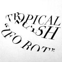 Tropical Trash - Ufo Rot