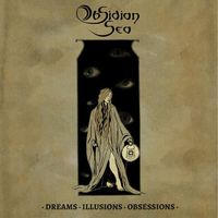 Obsidian Sea - Dreams, Illusions, Obsessions
