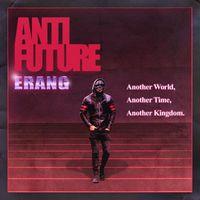 Erang - Anti Future