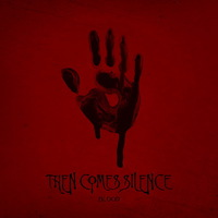 Then Comes Silence - Blood - 2017
