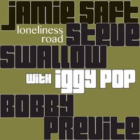Jamie Saft, Steve Swallow, Bobby Previte with Iggy Pop - Loneliness Road