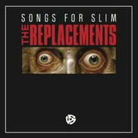 The Replacements - Songs for Slim EP