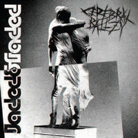 Cerebral Ballzy - Jaded and Faded