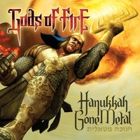 Gods of Fire - Hanukkah Gone Metal - 2009