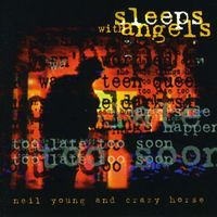 Neil Young & Crazy Horse - Sleeps with Angels