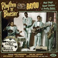 VA - Rhythm 'n' Bluesin' by the Bayou: Mad Dogs, Sweet Daddies & Pretty Babies (2015)
