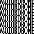 Motordrone - Motordrone