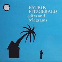 Patrik Fitzgerald - Gifts and Telegrams