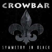 Crowbar - Symmetry in Black - 2014