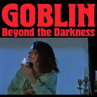 Goblin - Beyond the Darkness: 1977-2001 (Compilation)