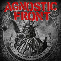 Agnostic Front - The American Dream Died - 2015