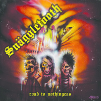 Snäggletooth - Road To Nothingness EP