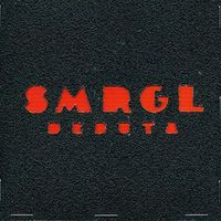 SMRGL - Debuta