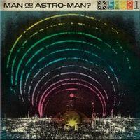 Man or Astro-Man? - Defcon 5...4...3...2...1