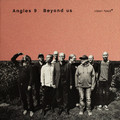 Angles 9 - Beyond Us
