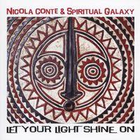 Nicola Conte & Spiritual Galaxy - Let Your Light Shine On