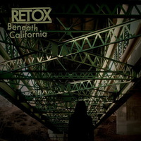 Retox - Beneath California - 2015