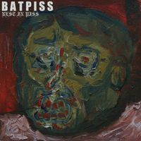 Batpiss - Rest in Piss
