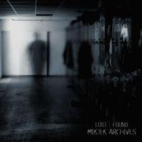 Miktek - Lost │ Found: Miktek Archives (EP)