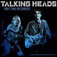 Talking Heads - Don't Take No Chances (The Berklee Performance Center Broadcast, 1979)