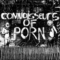 Connoisseurs of Porn